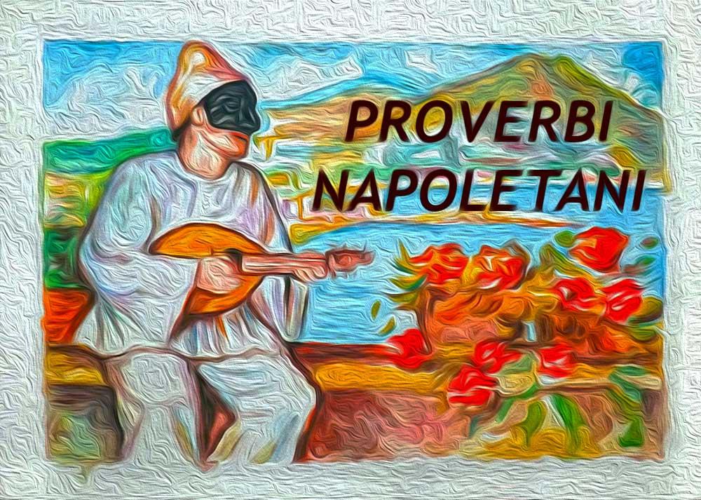 elenco dei proverbi napoletani